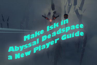 ISK-Making for Newbros: Abyssal Deadspace
