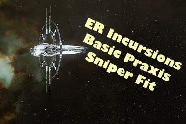 ER Incursions Basic Sniper Praxis