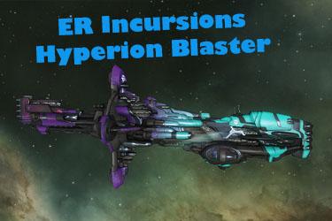 ER Incursions Hyperion Blaster