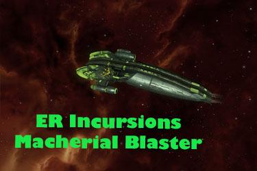 ER Incursions Blaster Macherial