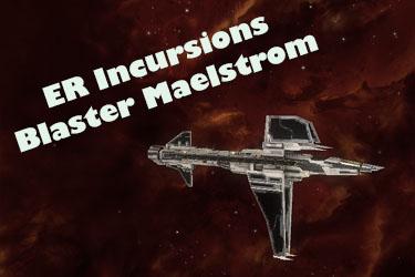 ER Incursions Maelstrom Blaster