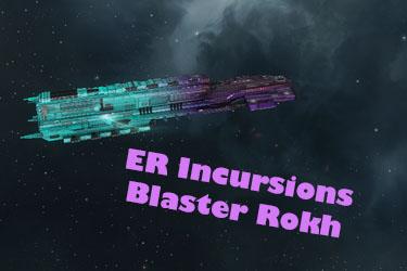 ER Incursions Rokh Blaster