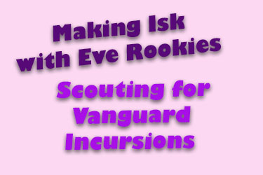 Making Isk: Scout for Eve Rookies Incursions